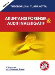 Cover Akuntansi Forensik dan Audit Investigatif Edisi ke-2 oleh Theodorus M. Tuanakotta