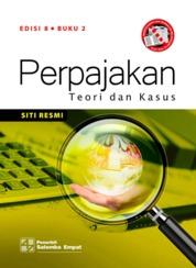 Perpajakan: Teori dan Kasus Edisi ke-8 Buku 2 by Siti Resmi Cover