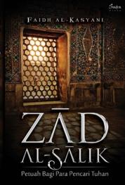Zad al-Salik: Petuah Bagi Para Pencari Tuhan by Faidh Kasyani Cover