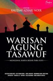 Warisan Agung Tasawuf: Mengenal Karya Besar Para Sufi by Kautsar Azhari Noer et.all Cover