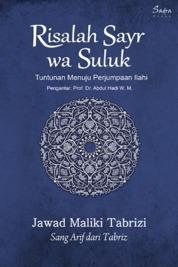 Risalah Sayr wa Suluk: Tuntunan Menuju Perjumpaan Ilahi by Jawad Maliki Tabrizi Cover