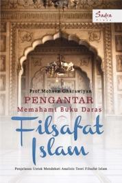 Pengantar Memahami Buku Daras Filsafat Islam: Penjelasan untuk Mendekati Analisis Teori Filsafat Islam by Prof. Mohsen Gharawiyan Cover