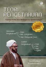 Cover Teori Pengetahuan: Catatan Kritis atas Berbagai Isu Epistemologis oleh Murtadha Muthahhari