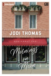 Cover Harlequin: Menyambut Pagi (Mornings on Main) oleh Jodi Thomas