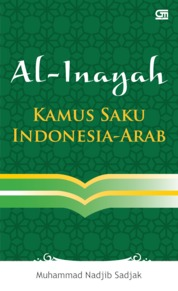 Cover Al-Inayah - Kamus Saku Indonesia-Arab oleh Muh Nadjib Sadjak