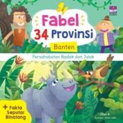 Cover FABEL 34 PROVINSI : BANTEN - PERSAHABATAN BADAK DAN JALAK oleh Dian K.
