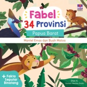 Cover FABEL 34 PROVINSI : PAPUA BARAT - MANTEL EMAS DAN BUAH MATOA oleh Dian K.