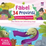 FABEL 34 PROVINSI : SUMSEL - IKAN BELIDA & SELENDANG UNGU by Dian K. Cover