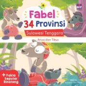 Cover FABEL 34 PROVINSI : SULAWESI TENGGARA - ANOA DAN TIKUS oleh Dian K.