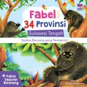FABEL 34 PROVINSI : SULTENG - KUSKUS BERUANG YANG PEMBERANI by Dian K. Cover