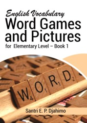 Cover English Vocabulary Word Games and Pictures for Elementary Level - Book 1 oleh Santri E.P Djahimo