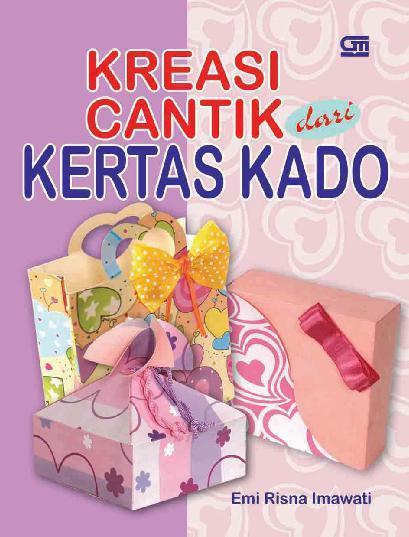 Jual Buku Kreasi Cantik Dari Kertas Kado oleh Emi Risna Imawati ... 176e094de0