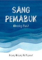 Cover Sang Pemabuk (Antologi Puisi) oleh Enjang (Enjang Adi Pryana)