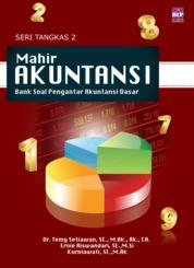 Cover MAHIR AKUNTANSI SERI TANGKAS 2: BANK SOAL PENGANTAR AKUNTANSI DASAR oleh DR. TEMY SETIAWAN