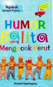 Humor Balita Yang Mengocok Perut by Risdauli Sigalingging Cover