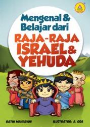 Cover Mengenal Dan Belajar Dari Raja-Raja Israel Dan Yehuda oleh Ratih Maharani SIP. CH. CHT. CI.