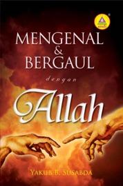 Cover Mengenal Dan Bergaul Dengan Allah oleh Yakub B.Susabda