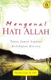 Cover Mengenal Hati Allah oleh Pdt. Pieter Lase, M.Div