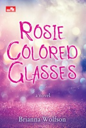 Rosie Colored Glasses by Brianna Wolfson Cover