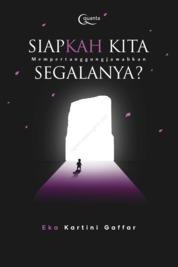 Cover Siapkah Kita Mempertanggungjawabkan Segalanya? oleh Eka Kartini Gaffar