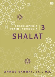 Ensiklopedia Fikih Indonesia 3: Shalat by Ahmad Sarwat Lc., MA Cover