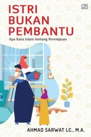 Istri Bukan Pembantu by Ahmad Sarwat Lc., MA Cover
