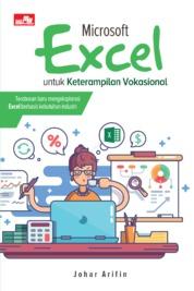 Cover Microsoft Excel untuk Keterampilan Vokasional oleh Johar Arifin