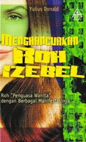 Cover Menghancurkan Roh Izebel oleh Yulius Donald Palilingan