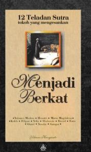 Cover Menjadi Berkat: 12 Teladan Sutra oleh Yohanes Heryjanto