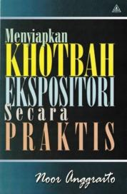 Cover Menyiapkan Khotbah Ekspositori Secara Praktis oleh Noor Anggraito