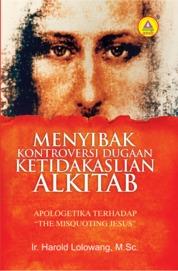 Cover Menyibak Kontroversi Dugaan Ketidakaslian Alkitab oleh Harold V. Lolowang