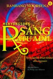 Cover Menyongsong Sang Ratu Adil, Perjumpaan Iman Kristen Dan Kejawen oleh Bambang Noorsena