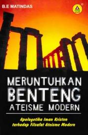 Cover Meruntuhkan Benteng Ateisme Modern oleh B.E Matindas