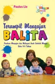 Cover Minggu Ceria: Terampil Mengajar Balita, Panduan Mengajar Dan Melayani Anak Sekolah Minggu Usia 0-5 Tahun oleh Paulus Lie