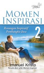 Momen Inspirasi 2, Renungan Inspirasi Pembangkit Jiwa by Imanuel Kristo Cover