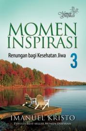 Momen Inspirasi 3, Renungan Bagi Kesehatan Jiwa by Imanuel Kristo Cover