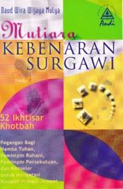 Mutiara Kebenaran Surgawi : 52 Ikhtisar Khotbah by Daud Wira Wijaya Mulya M.Min.,Pdm. Cover