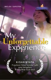 Cover My Unforgettable Experience, Kisah Nyata Pergulatan Hidup Seorang Gadis Yang Mengalami Kelumpuhan Sejak Kecil oleh Imelda Saputra