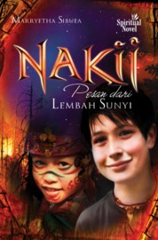 Cover Nakii, Pesan Dari Lembah Sunyi oleh Marryetha Sibuea
