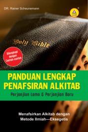 Cover Panduan Lengkap Penafsiran Alkitab, Perjanjian Lama Dan Perjanjian Baru oleh Dr. Rainer Scheunemann