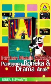 Cover Panduan Menulis Skenario Panggung Boneka Dan Drama Anak oleh Igrea Siswanto