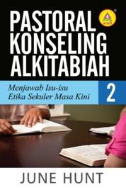 Cover Pastoral Konseling Alkitabiah 2, Menjawab Isu-isu Etika Sekuler Masa Kini oleh June Hunt
