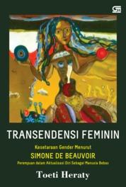 Cover Transendensi Feminin: Kesetaraan Gender Menurut Simone de Beauvoir oleh Toety Heraty
