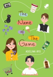 Cover THE NAME OF THE GAME oleh ADELINA AYU