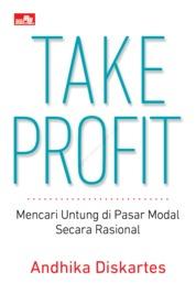 Take Profit: Mencari Untung di Pasar Modal Secara Rasional by Andhika Diskartes Cover