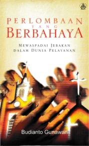 Cover Perlombaan Yang Berbahaya oleh Budianto Gunawan, Ir.,Ars.,MM.,MBA.,GradDip1SM.,Pdp