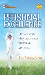 Cover Personal Excellence, Pribadi Yang Menyenangkan Tuhan Atau Manusia? oleh Pdt. Pengky Andu