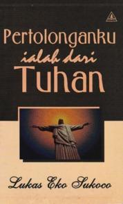 Cover Pertolonganku Ialah Dari Tuhan oleh Lukas Eko Sukoco,M.Th., Pdt