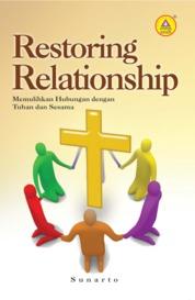 Cover Restoring Relationship, Memulihkan Hubungan dengan Tuhan dan Sesama oleh Sunarto