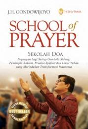 Cover School Of Prayer, Sekolah Doa oleh J.H. Gondowijoyo